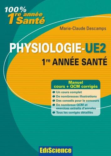 Physiologie-UE2, 1re année Santé - Cours, exercices, annales et QCM corrigés: Cours, QCM et exercices corrigés