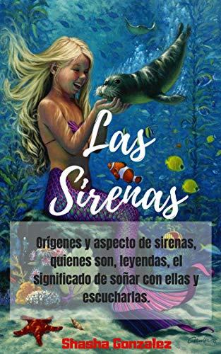 LAS SIRENAS: Orígenes y aspecto de sirenas, quienes son, leyendas, el significado de soñar con ellas y escucharlas.