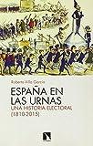 España en las urnas: Una historia electoral (1810-2015)