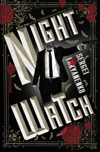 Night Watch: Book One by Sergei Lukyanenko (2013-12-31)