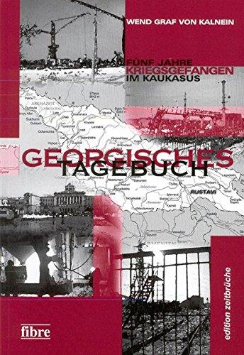 Georgisches Tagebuch: Fünf Jahre kriegsgefangen im Kaukasus (edition zeitbrüche)