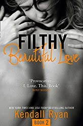 Filthy Beautiful Love (Filthy Beautiful Series, Book 2) by Kendall Ryan (2015-04-23)