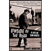 Lowside of the Road: A Life of Tom Waits (English Edition)