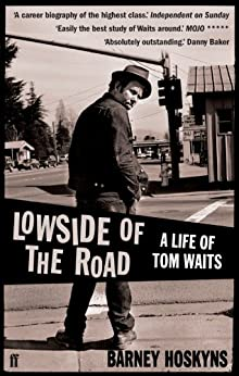 Lowside of the Road: A Life of Tom Waits (English Edition) par [Hoskyns, Barney]