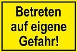 Hinweisschild aus Kunststoff - Betreten auf eigene Gefahr! - 20 x 30 cm