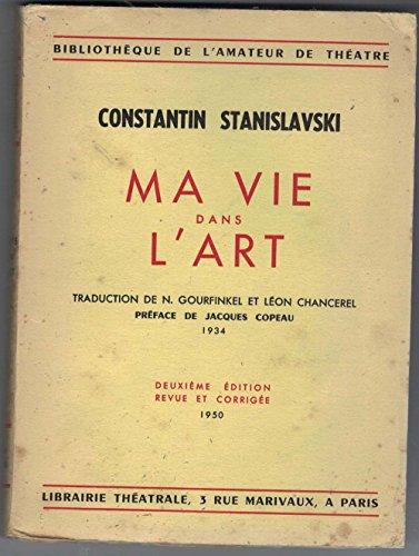 Constantin Stanislavski. Ma vie dans l'art. Traduction de Nina Gourfinkel et Léon Chancerel. Préface de Jacques Copeau