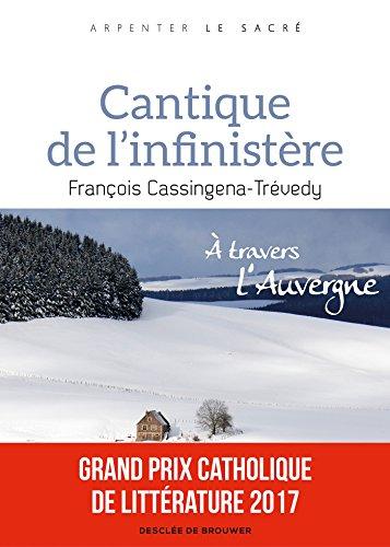 Cantique de l'infinistère: À travers l'Auvergne par François Cassingena-Trévedy
