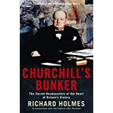 Churchill's Bunker: The Secret Headquarters at the Heart of Britain's Victory