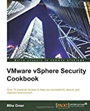VMware vSphere Security Cookbook
