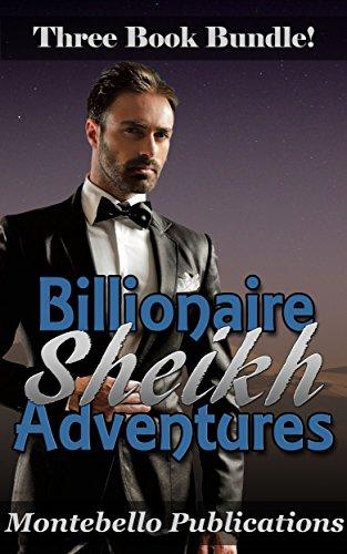 Billionaire Sheikh Adventures (English Edition) Montebello Bad