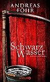 : Schwarzwasser: Kriminalroman (Ein Wallner & Kreuthner - Krimi)