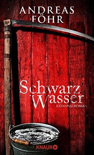 Schwarzwasser: Kriminalroman (Ein Wallner & Kreuthner - Krimi) das Buch von Andreas Föhr - Preise vergleichen & online bestellen