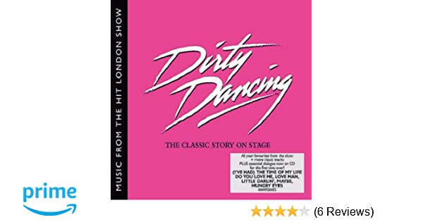 Dirty Dancing - London Cast Recording - Music From The Hit London Show  Soundtrack