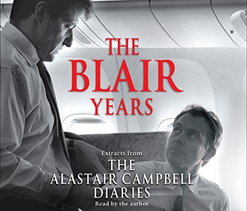 Portada del libro The Blair Years: Extracts from the Alastair Campbell Diaries by Alastair Campbell (2007-07-09)