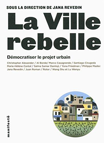 la-ville-rebelle-democratiser-le-projet-urbain