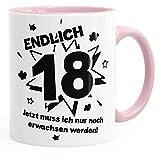MoonWorks Kaffee-Tasse Endlich 18 Jetzt Muß Ich Nur Noch Erwachsen Werde Teetasse Keramiktasse Rosa Unisize