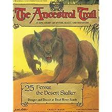 The Ancestral Trail - 25 Fenrar, The Desert Stalker (Danger & Deceit at Dead River Sands)