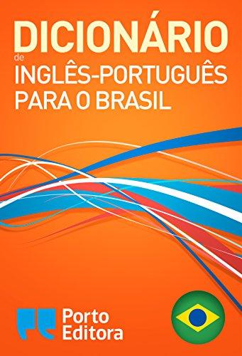 Dicionário Porto Editora de Inglês-Português para o Brasil / Porto Editora English-Brazilian Portuguese Dictionary (Portuguese Edition) por Porto Editora