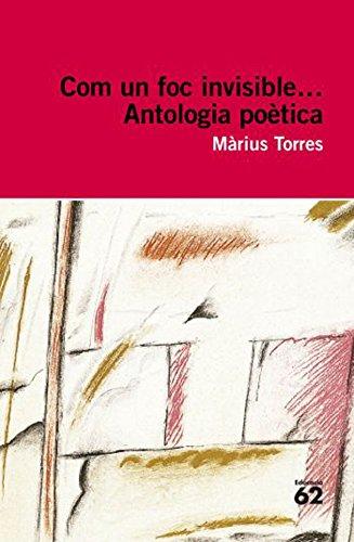 Com un foc invisible...: Antologia poètica (Educació 62 Book 49) (Catalan Edition) por Màrius Torres i Perenya