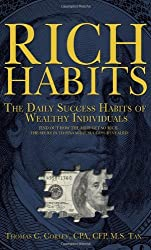 [Rich Habits: The Daily Success Habits of Wealthy Individuals: Find Out How the Rich Get So Rich (the Secrets to Financial Success Revealed)] [By: Corley, Thomas C] [March, 2010]
