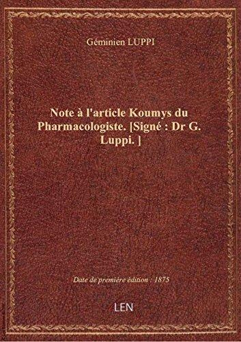 Note  l'article Koumys du Pharmacologiste. [Sign : Dr G. Luppi.]