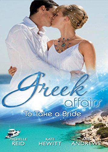 greek-affairs-to-take-a-bride-the-markonos-bride-the-greek-tycoons-reluctant-bride-greek-doctor-cind