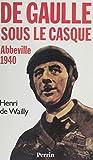 Abbeville 1940: De Gaulle sous le casque