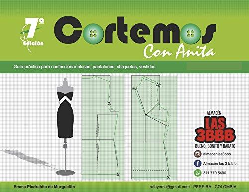 Cortemos con Anita: Guía práctica para confeccionar blusas, pantalones, chaquetas, vestidos