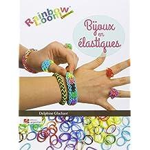 Bijoux en élastiques : Rainbow Loom