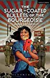 The Sugar-Coated Bullets of the Bourgeoisie: The Formation of Modern China (Modern Plays) by Anders Lustgarten (2016-04-27)