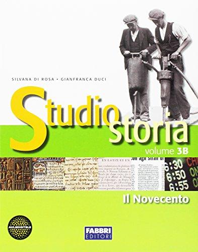 Studio storia. Tomo 3B: Il Novecento. Per la Scuola media