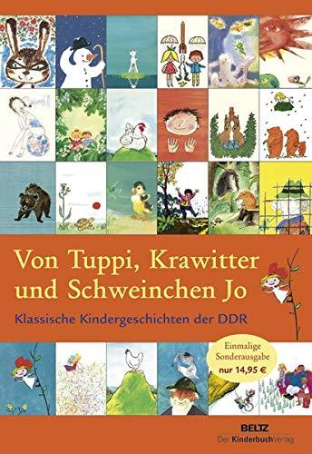 Von Tuppi, Krawitter und Schweinchen Jo: Klassische Kindergeschichten der DDR (Geschichte Schweinchen Ein)