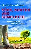 'Kühe, Konten und Komplotte: Steif und Kantig ermitteln wieder' von Gisela Garnschröder