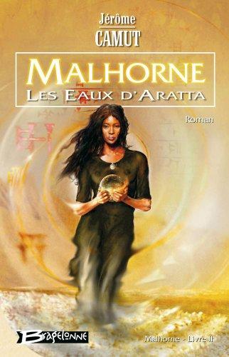 Malhorne, tome 2 : Les Eaux d'Aratta