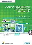 Automatisierungstechnik, Betriebstechnik, Mechatronik: Projekte für den Lernfeldunterricht, Lernfelder 7-13: Arbeitsheft