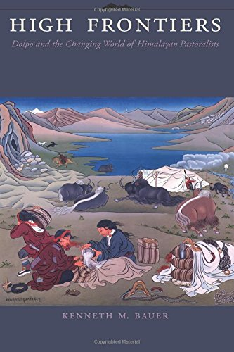 High Frontiers: Dolpo and the Changing World of Himalayan Pastoralists (The Historical Ecology Series)
