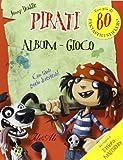 Pirati. Album gioco. Con adesivi. Ediz. illustrata