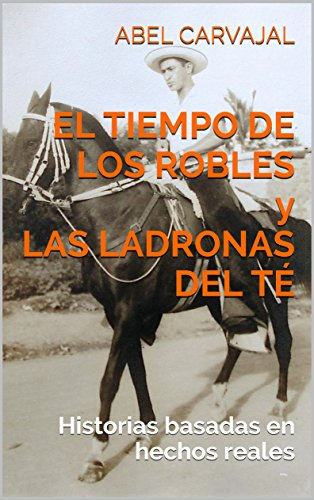 EL TIEMPO DE LOS ROBLES y LAS LADRONAS DEL TÉ