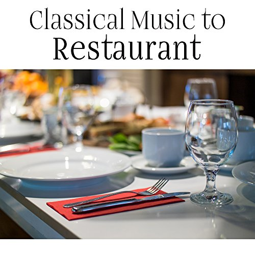 Classical Music to Restaurant