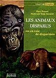 Les animaux disparus ou en voie de disparition
