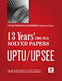 Uttar Pradesh Engineering Entrance Exam SEE GBTU 13 Years' (2003-2015) Solved Papers (Old Edition)