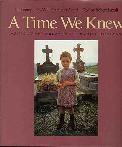 A Time We Knew: Images of Yesterday in the Basque Homeland (Basque Series)