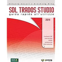 Sdl Trados Studio 2011: Guida rapida all'utilizzo