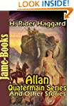Allan Quatermain Series, and Other St...
