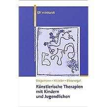 Künstlerische Therapien mit Kindern und Jugendlichen (Bausteine der Kinder- und Jugendlichenpsychotherapie)