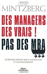 Des managers, des vrais ! Pas des MBA : Un regard critique sur le management et son enseignement