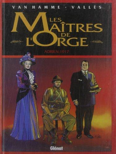 Les Maîtres de l'Orge, Tome 3 : Adrien, 1917