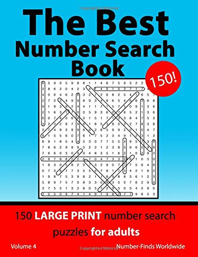 The Best Number Search Book: 150 large print number search puzzles for adults: Volume 4 (The Best Number Search Book's) por Number-Finds Worldwide