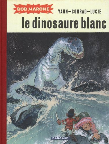 Bob Marone - tome 1 - Dinosaure blanc (Le)