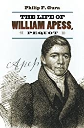 The Life of William Apess, Pequot (H. Eugene and Lillian Youngs Lehman Series)